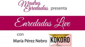 Cartel Enredadas Live 01 - Maquillaje con María Pérez Nebro de Kokoro Love