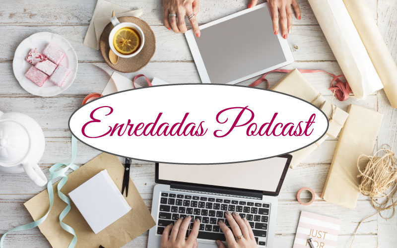 Nace Enredadas Podcast